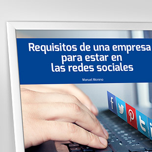 Requisitos de una empresa para estar en las redes sociales.