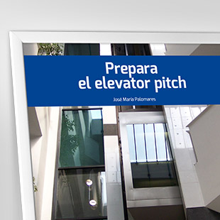 Prepara el elevator pitch.